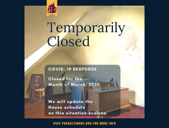 POE HOUSE TEMPORARILY CLOSED, COVID-19 Response (as of 4/2/2020)